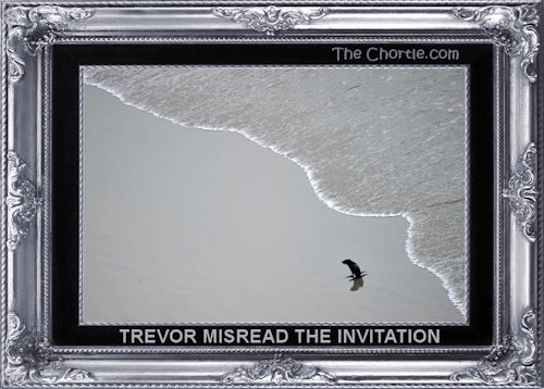 Trevor misread the invitation