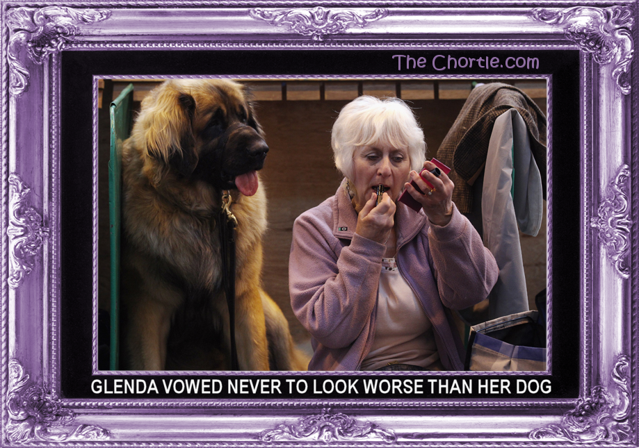 Glenda vowed never to look worse than her dog